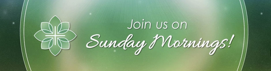 Join us on Sunday mornings!